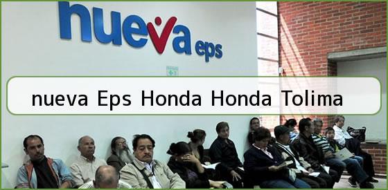 <b>nueva Eps Honda Honda Tolima</b>