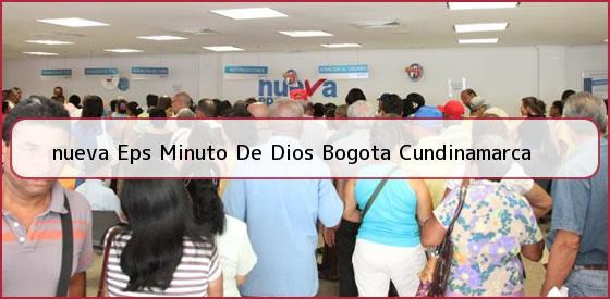 <b>nueva Eps Minuto De Dios Bogota Cundinamarca</b>