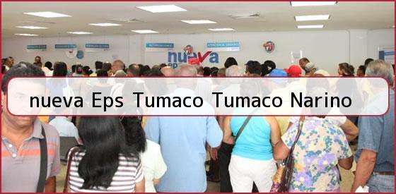<b>nueva Eps Tumaco Tumaco Narino</b>