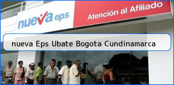 <b>nueva Eps Ubate Bogota Cundinamarca</b>