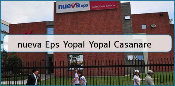 <b>nueva Eps Yopal Yopal Casanare</b>