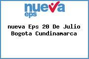 <i>nueva Eps 20 De Julio Bogota Cundinamarca</i>