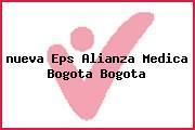 <i>nueva Eps Alianza Medica Bogota Bogota</i>