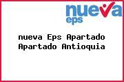 <i>nueva Eps Apartado Apartado Antioquia</i>