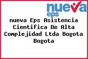 <i>nueva Eps Asistencia Cientifica De Alta Complejidad Ltda Bogota Bogota</i>
