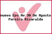 <i>nueva Eps Av 30 De Agosto Pereira Risaralda</i>