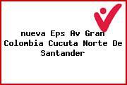 <i>nueva Eps Av Gran Colombia Cucuta Norte De Santander</i>