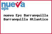 <i>nueva Eps Barranquilla Barranquilla Atlantico</i>