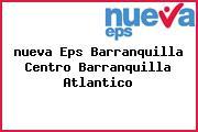 <i>nueva Eps Barranquilla Centro Barranquilla Atlantico</i>