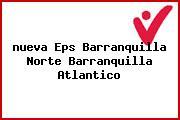 <i>nueva Eps Barranquilla Norte Barranquilla Atlantico</i>