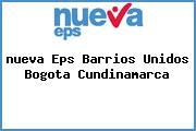 <i>nueva Eps Barrios Unidos Bogota Cundinamarca</i>