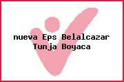 <i>nueva Eps Belalcazar Tunja Boyaca</i>