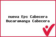 <i>nueva Eps Cabecera Bucaramanga Cabecera</i>
