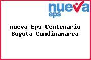<i>nueva Eps Centenario Bogota Cundinamarca</i>