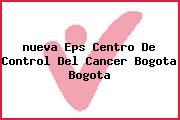 <i>nueva Eps Centro De Control Del Cancer Bogota Bogota</i>