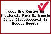 <i>nueva Eps Centro De Excelencia Para El Manejo De La Diabetescemdi Sa Bogota Bogota</i>