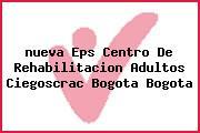 <i>nueva Eps Centro De Rehabilitacion Adultos Ciegoscrac Bogota Bogota</i>