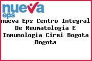 <i>nueva Eps Centro Integral De Reumatologia E Inmunologia Cirei Bogota Bogota</i>