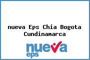 <i>nueva Eps Chia Bogota Cundinamarca</i>