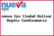 <i>nueva Eps Ciudad Bolivar Bogota Cundinamarca</i>