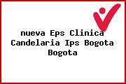 <i>nueva Eps Clinica Candelaria Ips Bogota Bogota</i>