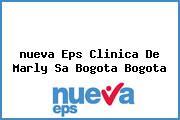 <i>nueva Eps Clinica De Marly Sa Bogota Bogota</i>