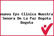 <i>nueva Eps Clinica Nuestra Senora De La Paz Bogota Bogota</i>