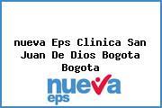 <i>nueva Eps Clinica San Juan De Dios Bogota Bogota</i>