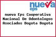 <i>nueva Eps Cooperativa Nacional De Odontologos Asociados Bogota Bogota</i>