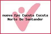 Teléfono y Dirección Nueva Eps, Cúcuta, Cúcuta, Norte De Santander