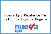 <i>nueva Eps Cuidarte Tu Salud Sa Bogota Bogota</i>