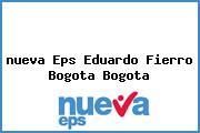 <i>nueva Eps Eduardo Fierro Bogota Bogota</i>