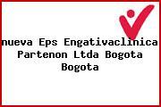 <i>nueva Eps Engativaclinica Partenon Ltda Bogota Bogota</i>