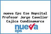<i>nueva Eps Ese Hopsital Profesor Jorge Cavelier Cajica Cundinamarca</i>