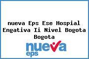 <i>nueva Eps Ese Hospial Engativa Ii Nivel Bogota Bogota</i>