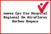 <i>nueva Eps Ese Hospital Regional De Miraflores Berbeo Boyaca</i>