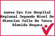 <i>nueva Eps Ese Hospital Regional Segundo Nivel De Atencion Valle De Tenza Almeida Boyaca</i>