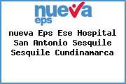 <i>nueva Eps Ese Hospital San Antonio Sesquile Sesquile Cundinamarca</i>