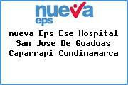 Teléfono y Dirección Nueva Eps, Ese Hospital San Jose De Guaduas, Caparrapí, Cundinamarca