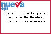 <i>nueva Eps Ese Hospital San Jose De Guaduas Guaduas Cundinamarca</i>