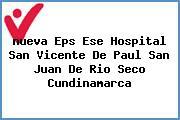 <i>nueva Eps Ese Hospital San Vicente De Paul San Juan De Rio Seco Cundinamarca</i>