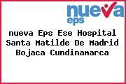 <i>nueva Eps Ese Hospital Santa Matilde De Madrid Bojaca Cundinamarca</i>