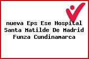 <i>nueva Eps Ese Hospital Santa Matilde De Madrid Funza Cundinamarca</i>