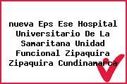 <i>nueva Eps Ese Hospital Universitario De La Samaritana Unidad Funcional Zipaquira Zipaquira Cundinamarca</i>