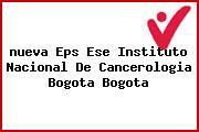 <i>nueva Eps Ese Instituto Nacional De Cancerologia Bogota Bogota</i>