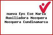 <i>nueva Eps Ese Maria Auxiliadora Mosquera Mosquera Cundinamarca</i>