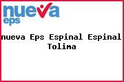 <i>nueva Eps Espinal Espinal Tolima</i>