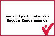 <i>nueva Eps Facatativa Bogota Cundinamarca</i>