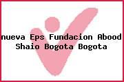 <i>nueva Eps Fundacion Abood Shaio Bogota Bogota</i>