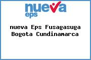 <i>nueva Eps Fusagasuga Bogota Cundinamarca</i>